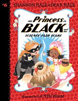 The Princess in Black and the Science Fair Scare - Book #6 of the Princess in Black