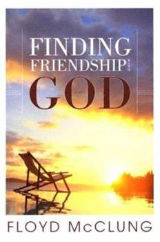 Finding Friendship With God 1576583147 Book Cover