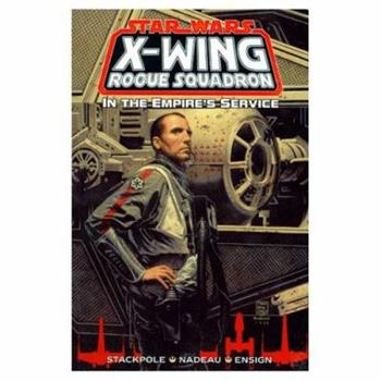 In the Empire's Service (Star Wars: X-Wing Rogue Squadron, Volume 6) - Book  of the Star Wars Universe