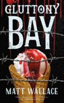 Gluttony Bay - Book #6 of the Sin du Jour