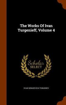Ivan Turgenev: Selected Works Part IV 1341402924 Book Cover
