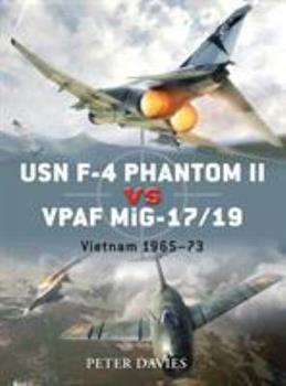 USN F-4 Phantom II vs VPAF MiG-17/19: Vietnam 1965-73 - Book #23 of the Duel