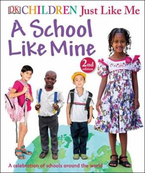 A School Like Mine - Book  of the Children Just Like Me