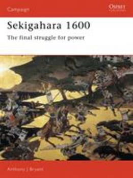 Sekigahara 1600: The Final Struggle For Power (Campaign) - Book #40 of the Osprey Campaign