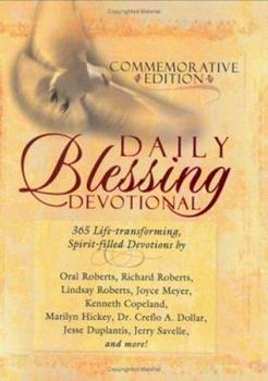 Daily Blessing Devotional: 365 Life-Transforming, Spirit-Filled Devotions