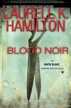 Hardcover Blood Noir (Anita Blake, Vampire Hunter, Book 16) Book