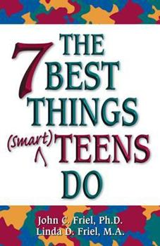 The Seven Best Things Smart Teens Do 155874777X Book Cover