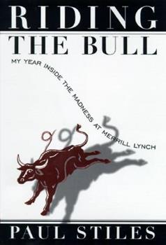 Riding the Bull:: My Year in the Madness at Merrill Lynch 0812927893 Book Cover