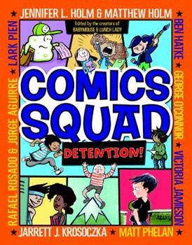 Comics Squad #3: Detention! - Book #3 of the Comics Squad