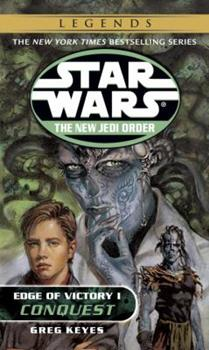 Conquest (Star Wars: Edge of Victory, #1) (Star Wars: The New Jedi Order, #7) - Book  of the Star Wars Legends