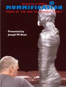 Mummification: Down at the End of Bondage Street (S/M Tech) 1887895019 Book Cover