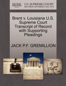 Paperback Brent V. Louisiana U. S. Supreme Court Transcript of Record with Supporting Pleadings Book