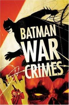 Batman: War Crimes - Book #155 of the Modern Batman