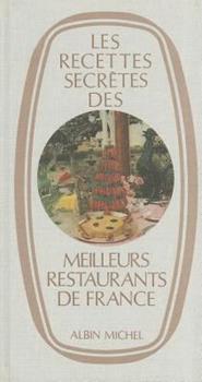 Recettes Secretes Des Meilleurs Restaurants de France (Les) 2226034951 Book Cover