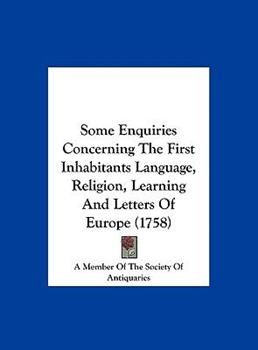 Hardcover Some Enquiries Concerning the First Inhabitants Language, Religion, Learning and Letters of Europe Book