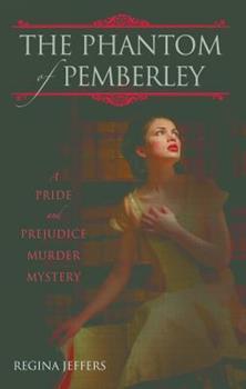 Paperback The Phantom of Pemberley: A Pride and Prejudice Murder Mystery Book