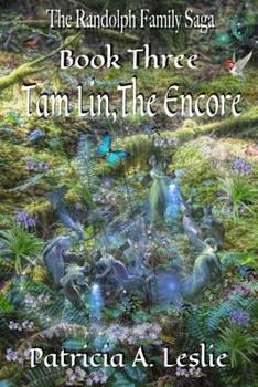 The Randolph Family Saga, Book Three: Tam Lin, The Encore - Book #3 of the Tam Lin