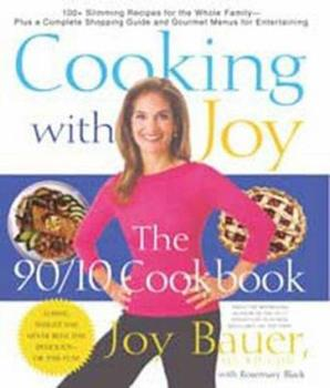 Cooking with Joy: The 90/10 Cookbook 0312312539 Book Cover