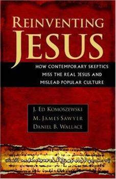 Reinventing Jesus: What The Davinci Code And Other Novel Speculations Don't Tell You 082542982X Book Cover