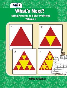 What's Next? Vol. 3: A Pattern Discovery Approach to Problem Solving 1881431568 Book Cover