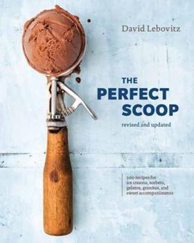 The Perfect Scoop: Ice Creams, Sorbets, Granitas, and Sweet Accompaniments 158008219X Book Cover