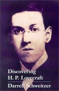 Discovering H.P. Lovecraft (Starmont Studies in Literary Criticism) 1587154714 Book Cover