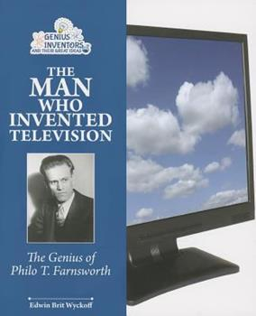 Paperback The Man Who Invented Television : The Genius of Philo T. Farnsworth Book