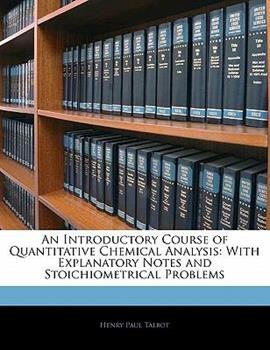 Paperback An Introductory Course of Quantitative Chemical Analysis : With Explanatory Notes and Stoichiometrical Problems Book