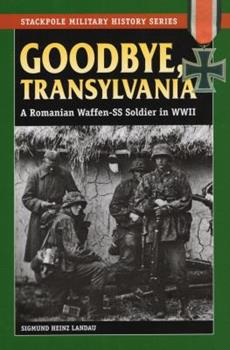 Goodbye Transylvania - Book  of the Stackpole Military History