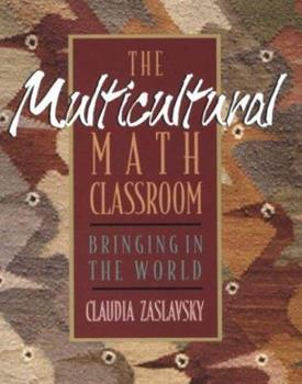 The Multicultural Math Classroom: Bringing in the World 0435083732 Book Cover