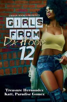 Girls from Da Hood 12 - Book #12 of the Girls from Da Hood