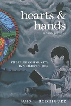 Hearts and Hands: Creating Community in Violent Times 1583225641 Book Cover