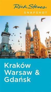 Rick Steves Snapshot Kraków, Warsaw & Gdansk 1612381979 Book Cover