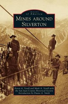 Mines Around Silverton - Book  of the Images of America: Colorado