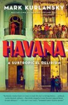 Havana: A Subtropical Delirium 163286391X Book Cover