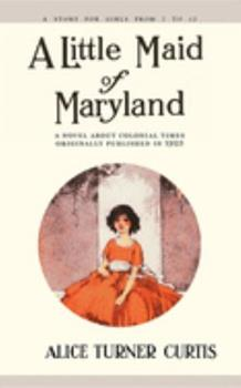 A Little Maid of Maryland 155709327X Book Cover