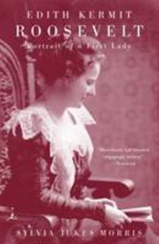 Edith Kermit Roosevelt: Portrait of a First Lady 0375757686 Book Cover