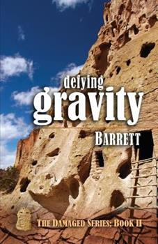 Defying Gravity - Book #2 of the Damaged