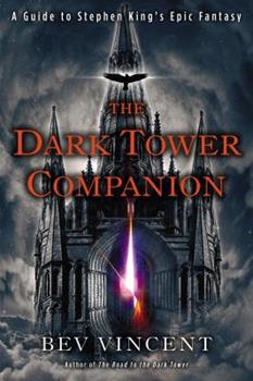 The Dark Tower Companion: A Guide to Stephen King's Epic Fantasy 0451237994 Book Cover