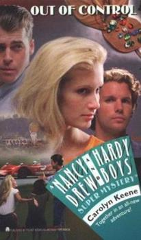 Out of Control - Book #31 of the Nancy Drew and Hardy Boys: Super Mystery