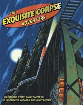 The Exquisite Corpse Adventure: A Progressive Story Game 0763657735 Book Cover