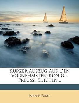 Paperback Kurzer Auszug Aus Den Vornehmsten K?nigl. Preu?. Edicten... Book