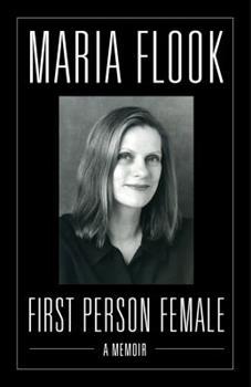 First Person Female: A Memoir 1579625150 Book Cover