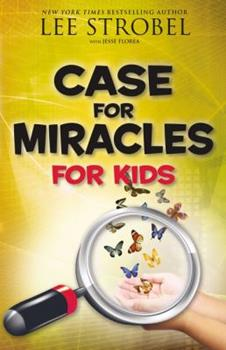 The Case for Miracles for Kids - Book  of the Cases for Christianity