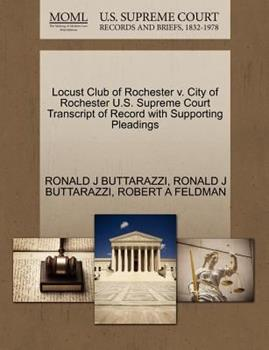 Paperback Locust Club of Rochester V. City of Rochester U. S. Supreme Court Transcript of Record with Supporting Pleadings Book