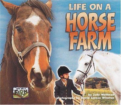Life on a Horse Farm (Life on a Farm) 1575055171 Book Cover