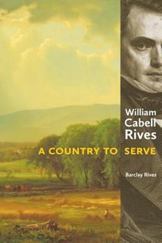 Paperback William Cabell Rives: A Country to Serve Book