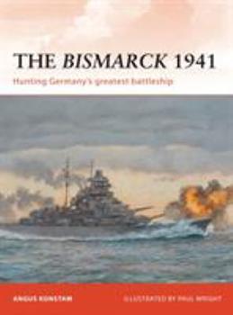 Bismarck 1941 - Book #232 of the Osprey Campaign