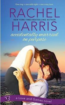 Accidentally Married on Purpose - Book #3 of the Love and Games