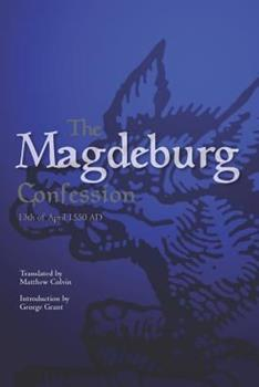 Paperback The Magdeburg Confession: 13th of April 1550 AD Book